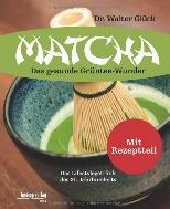 Matcha-das-gesunde-Gruentee-Wunder