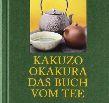 Kakuzo Okakura: Das Buch vom Tee